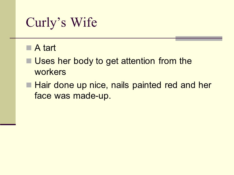 Curly's Wife A tart Uses her body to get attention from the workers