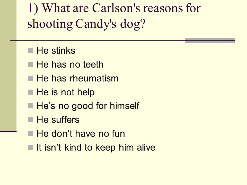 1) What are Carlson s reasons for shooting Candy s dog