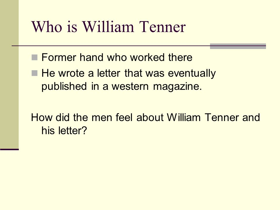 Who is William Tenner Former hand who worked there