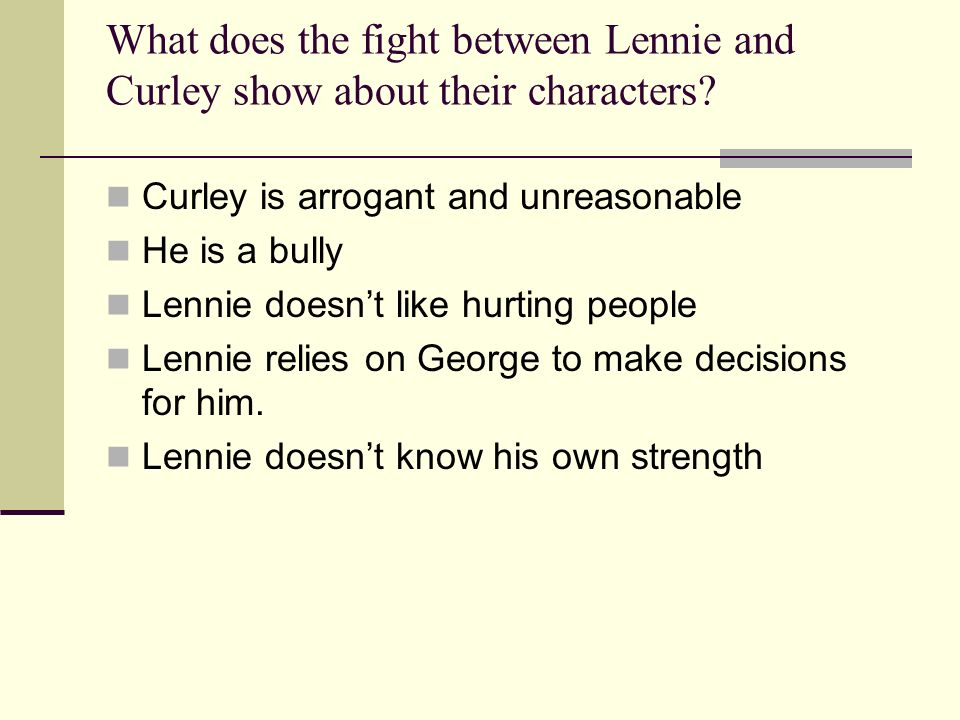 What does the fight between Lennie and Curley show about their characters