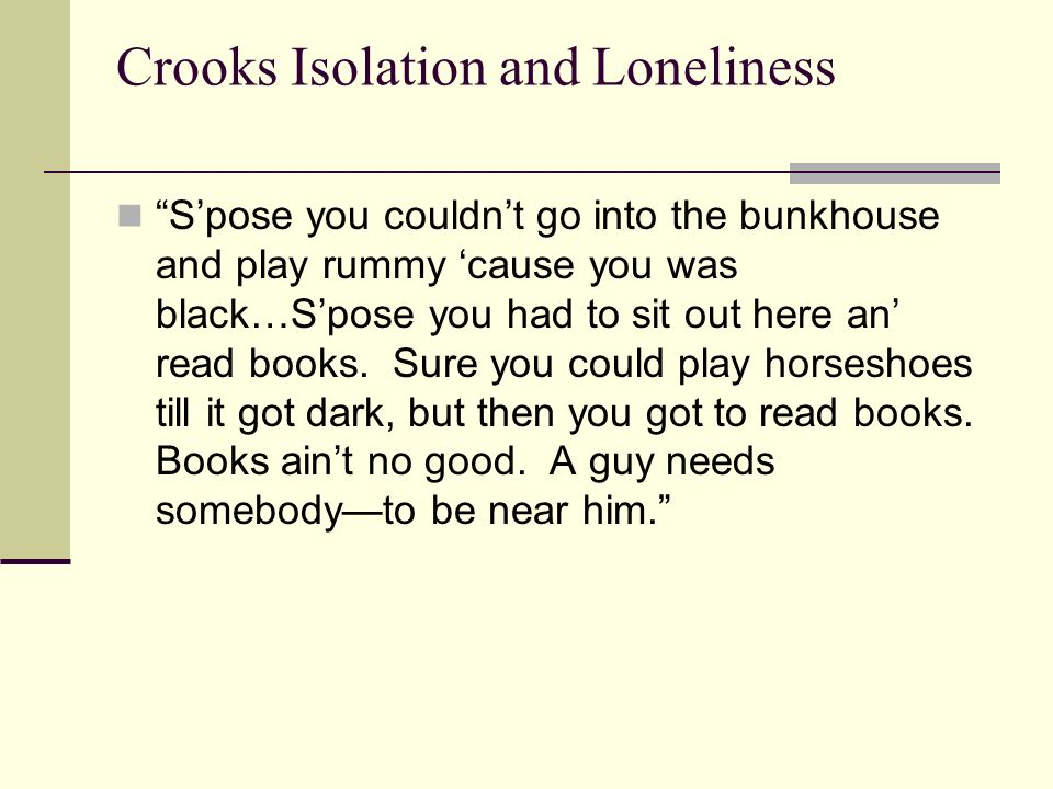 Crooks Isolation and Loneliness