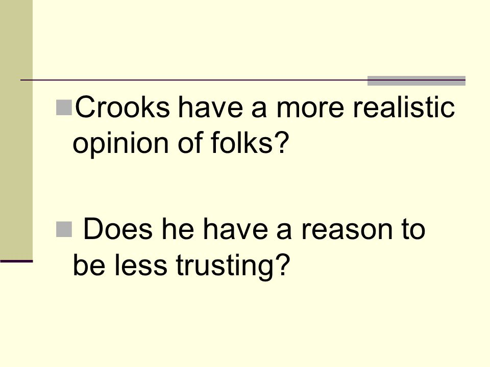 Crooks have a more realistic opinion of folks