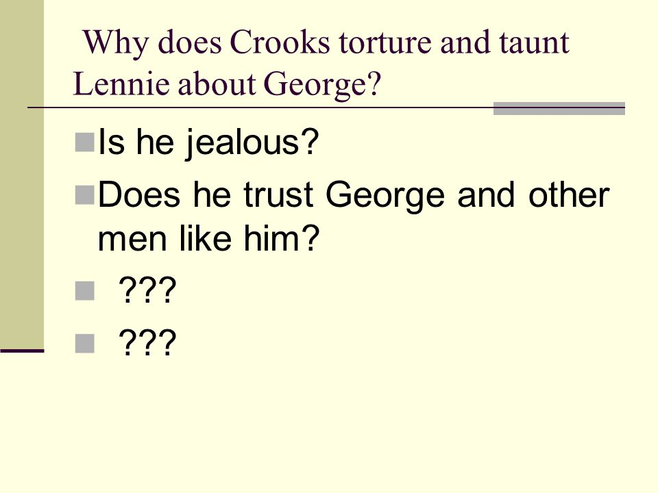 Why does Crooks torture and taunt Lennie about George