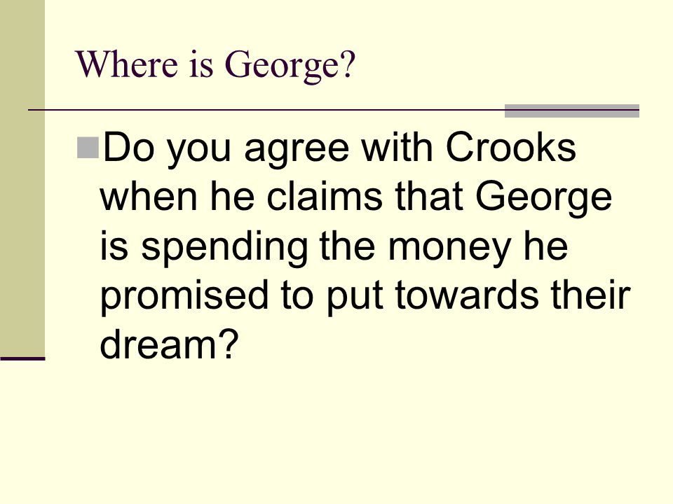 Where is George.