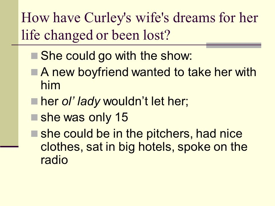 How have Curley s wife s dreams for her life changed or been lost