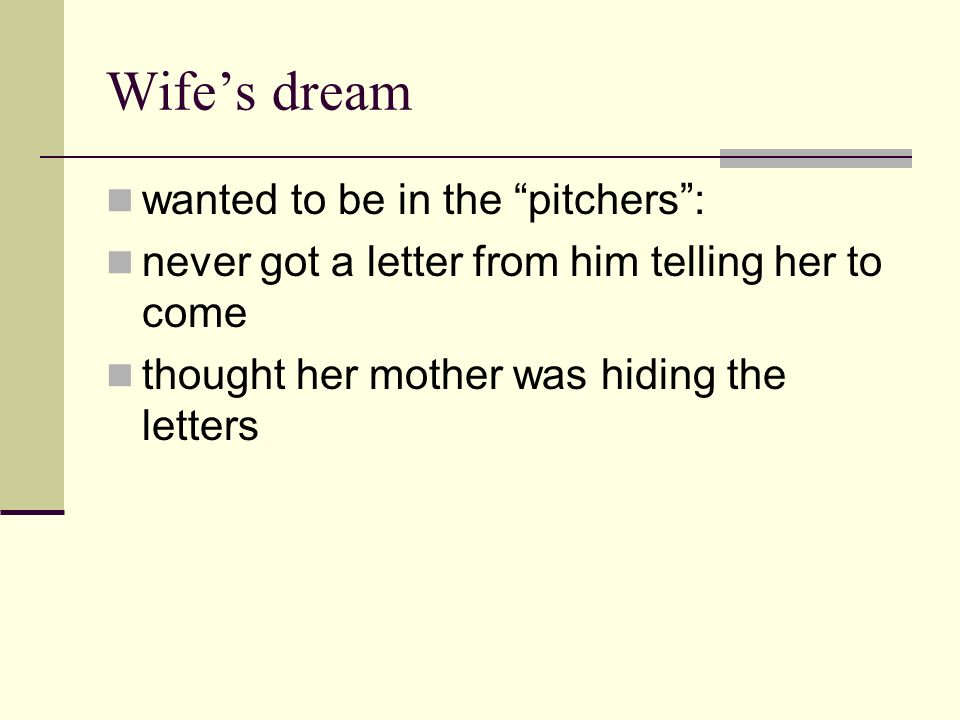 Wife's dream wanted to be in the pitchers :