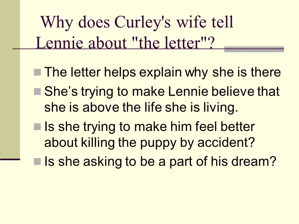 Why does Curley s wife tell Lennie about the letter