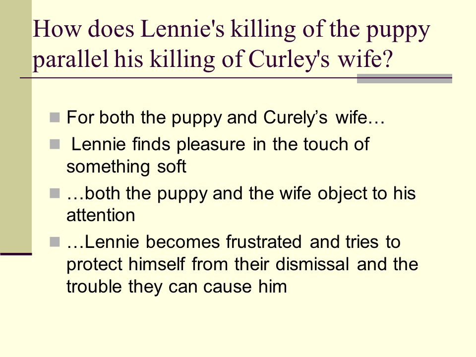 How does Lennie s killing of the puppy parallel his killing of Curley s wife