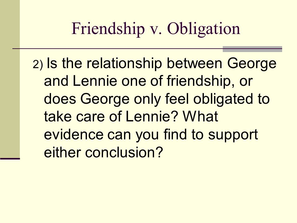 Friendship v. Obligation