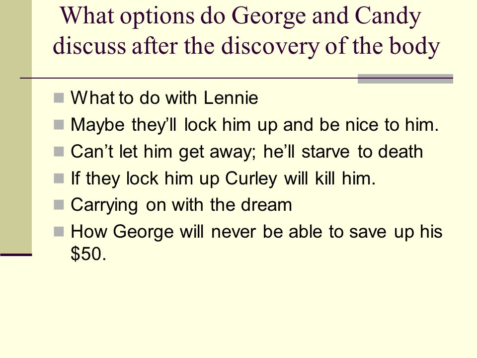 What options do George and Candy discuss after the discovery of the body