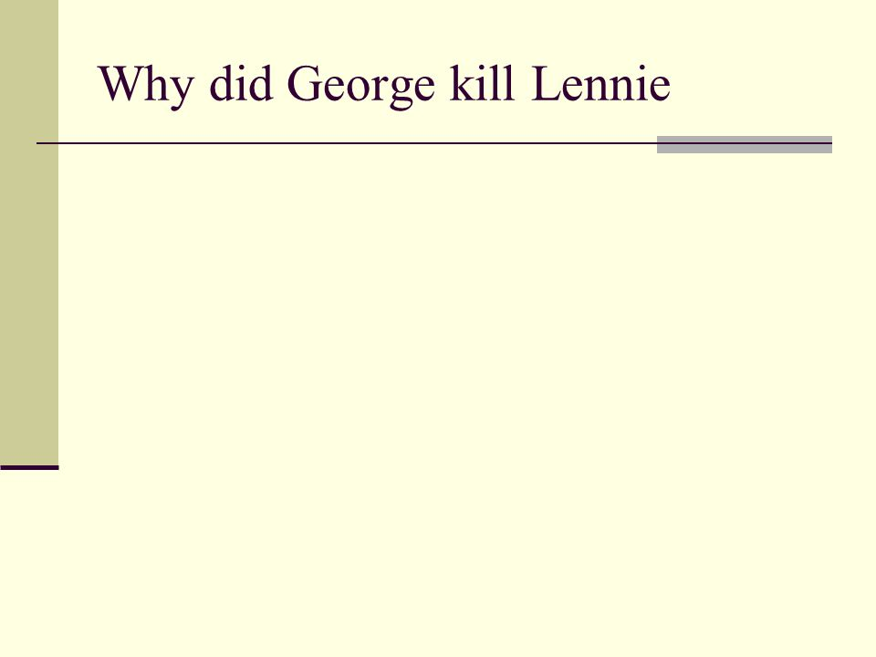 Why did George kill Lennie