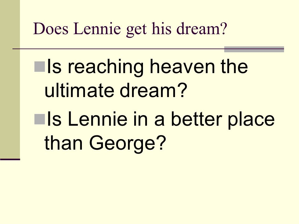 Does Lennie get his dream