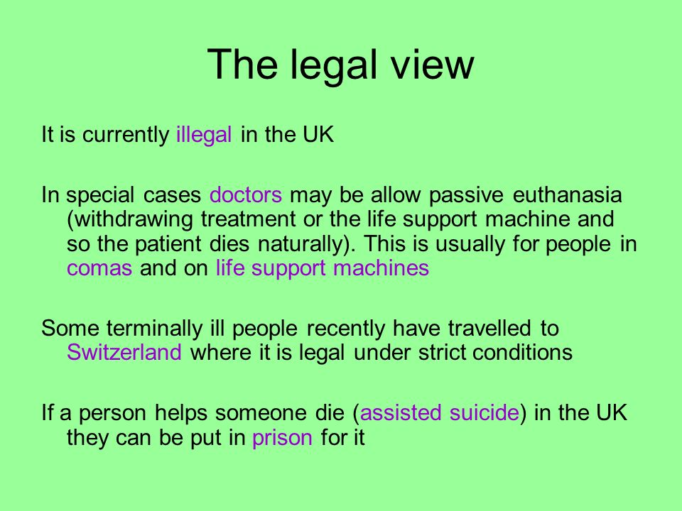 The legal view It is currently illegal in the UK