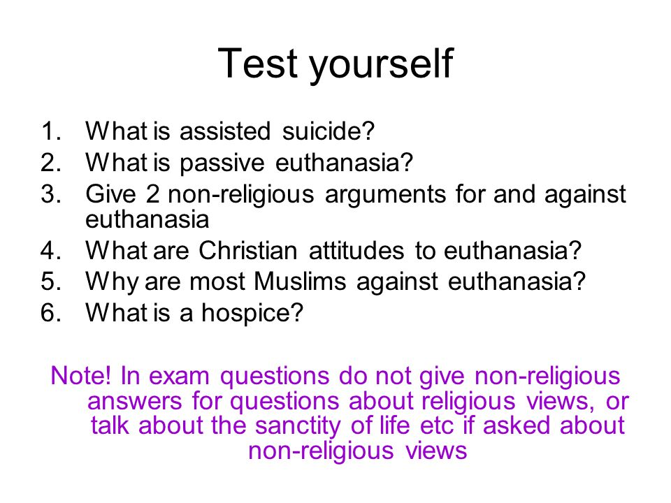 Test yourself What is assisted suicide What is passive euthanasia