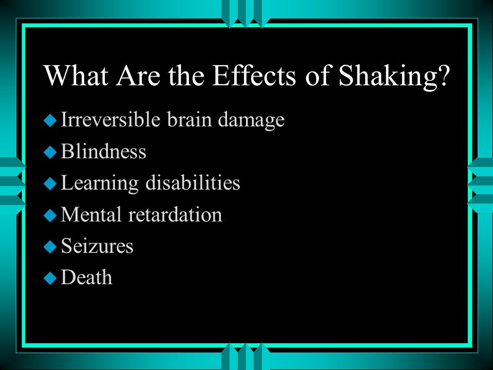 What Are the Effects of Shaking
