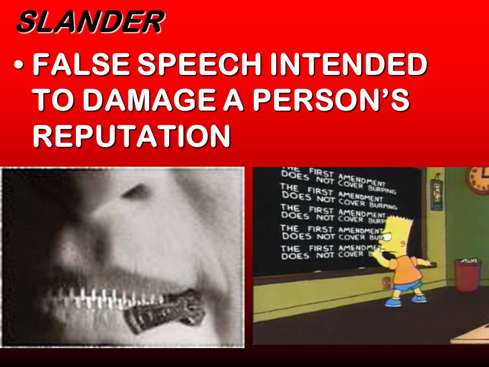 SLANDER FALSE SPEECH INTENDED TO DAMAGE A PERSON'S REPUTATION