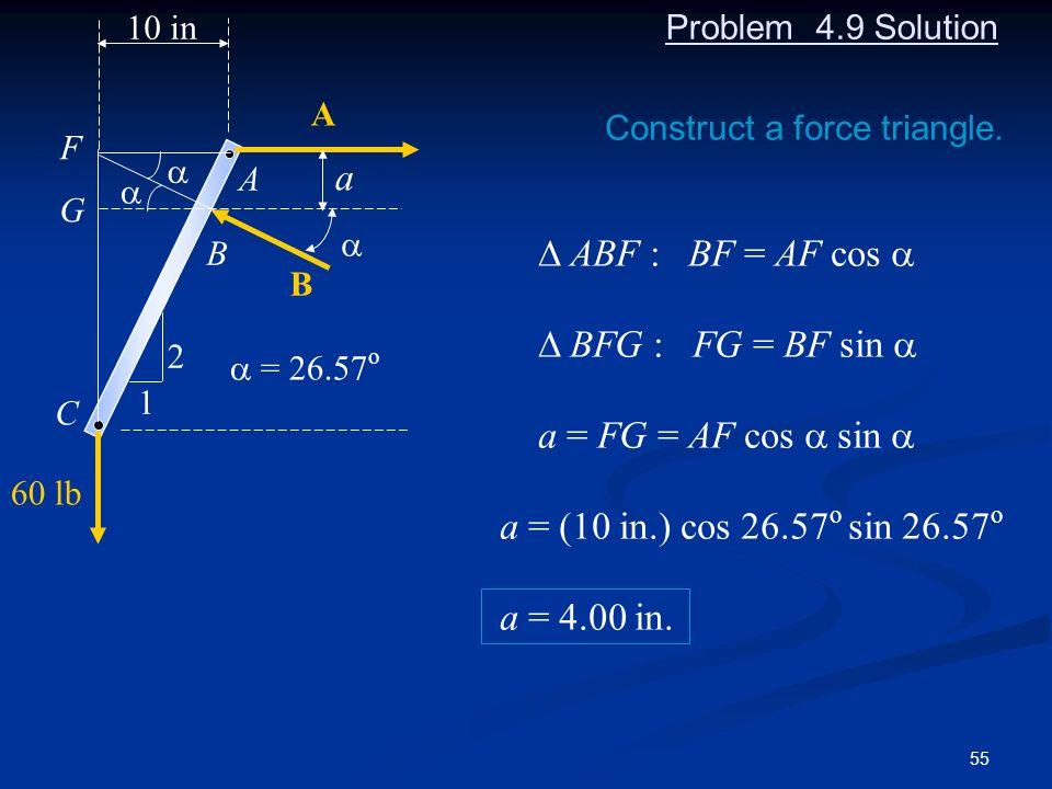 a D ABF : BF = AF cos a D BFG : FG = BF sin a a = FG = AF cos a sin a