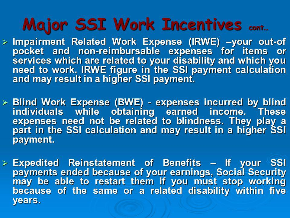 Major SSI Work Incentives cont…
