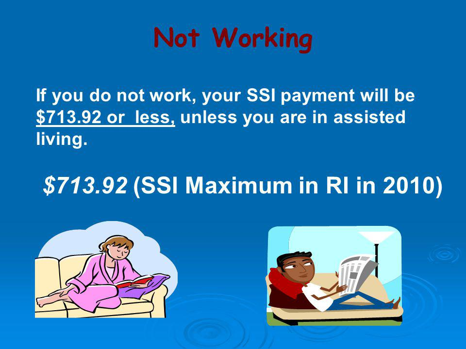 Not Working $713.92 (SSI Maximum in RI in 2010)