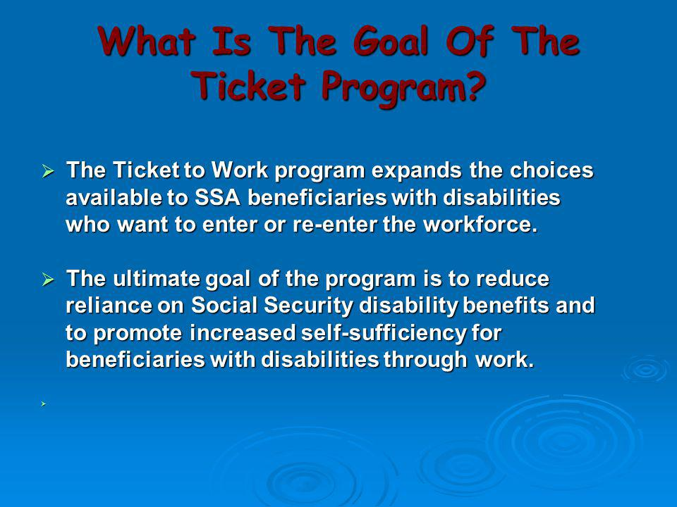 What Is The Goal Of The Ticket Program