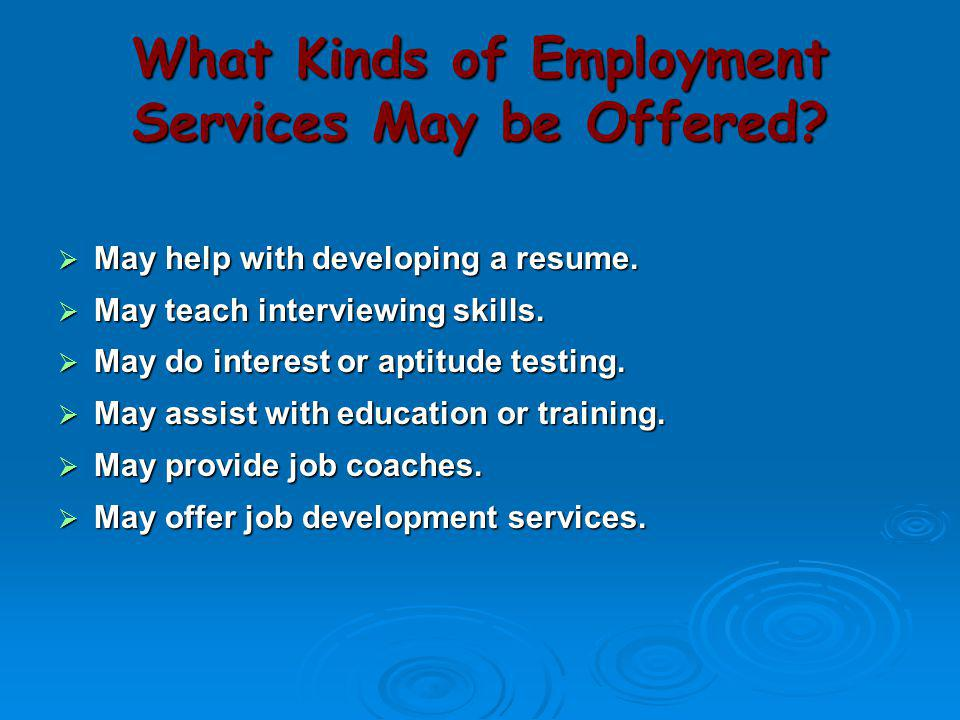 What Kinds of Employment Services May be Offered