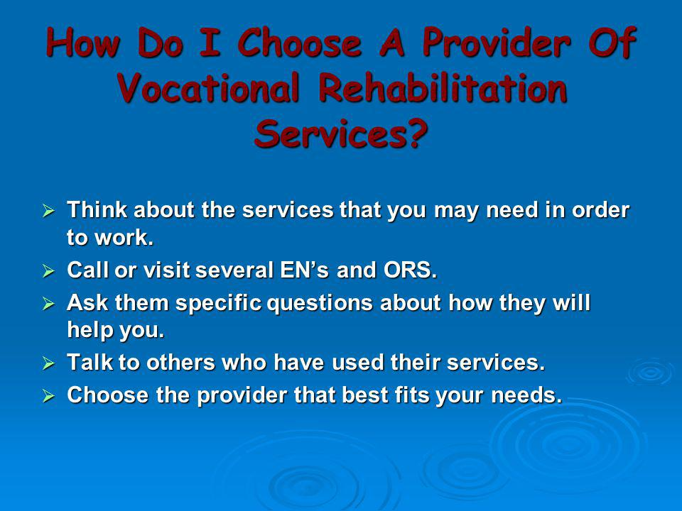 How Do I Choose A Provider Of Vocational Rehabilitation Services
