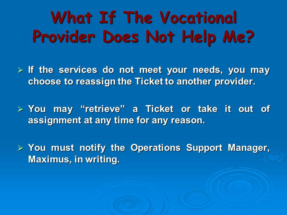 What If The Vocational Provider Does Not Help Me
