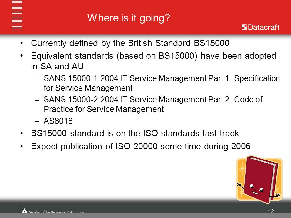 Where is it going Currently defined by the British Standard BS15000