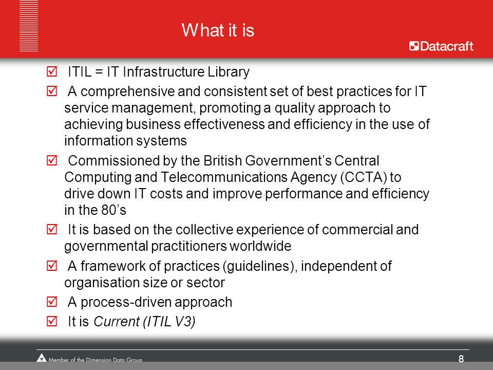 What it is ITIL = IT Infrastructure Library