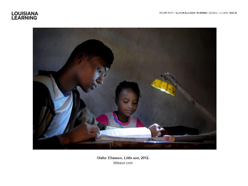 Olafur Eliasson, Little sun, 2012. littlesun.com