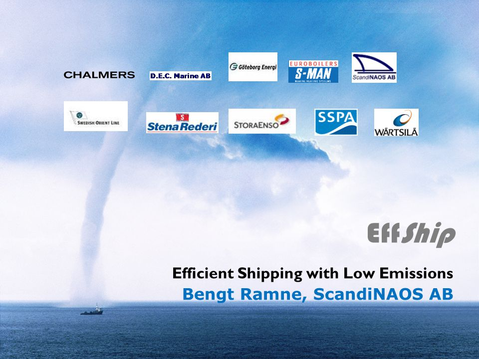 Efficient Shipping with Low Emissions Bengt Ramne, ScandiNAOS AB