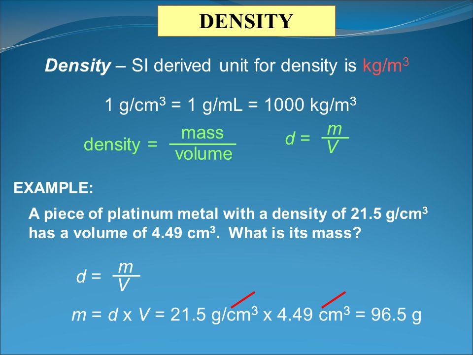 Density – SI derived unit for density is kg/m3