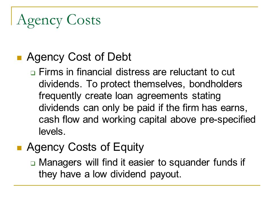 Agency Costs Agency Cost of Debt Agency Costs of Equity