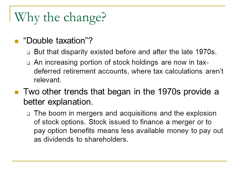 Why the change Double taxation