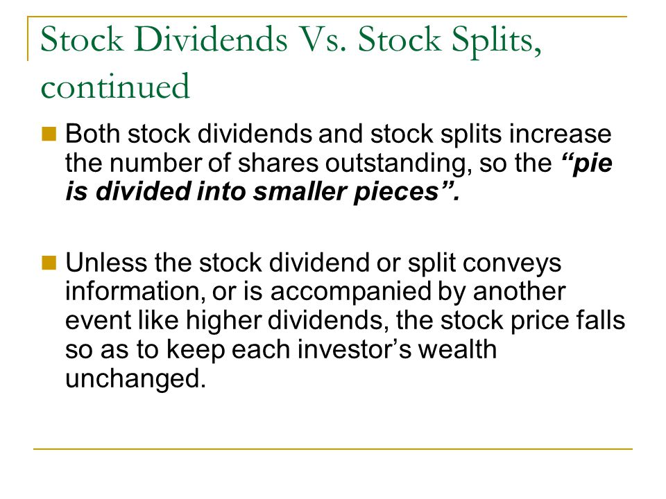 Stock Dividends Vs. Stock Splits, continued