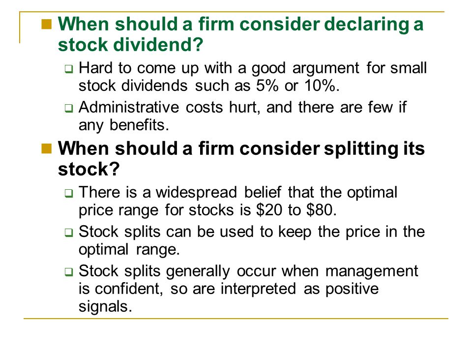 When should a firm consider declaring a stock dividend