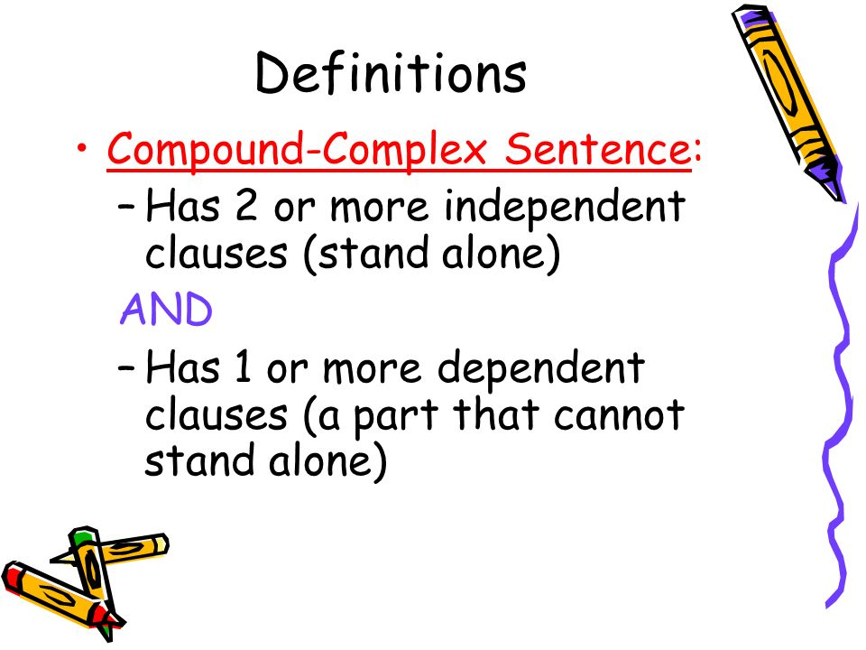 Definitions Compound-Complex Sentence: