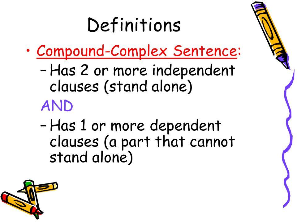 Definitions Compound-Complex Sentence: