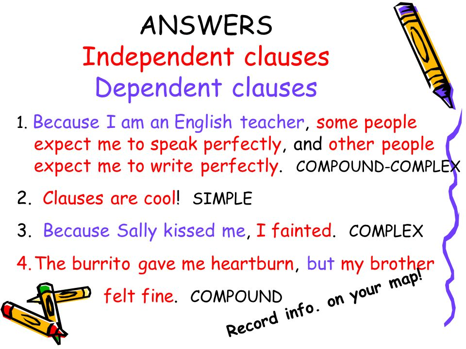 ANSWERS Independent clauses Dependent clauses