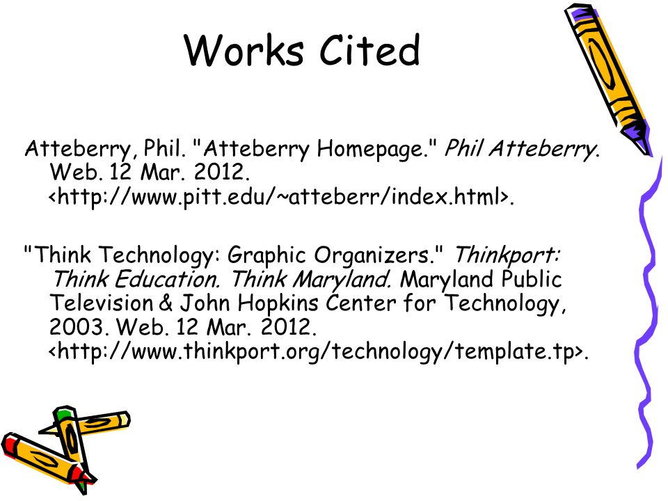 Works Cited Atteberry, Phil. Atteberry Homepage. Phil Atteberry. Web. 12 Mar. 2012. <http://www.pitt.edu/~atteberr/index.html>.