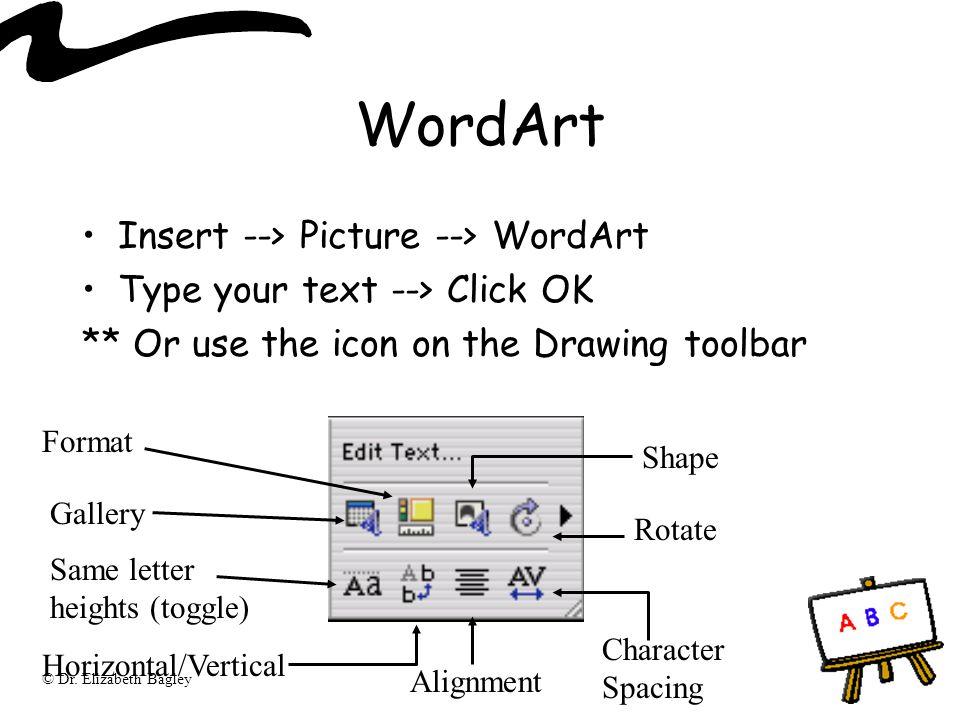 WordArt Insert --> Picture --> WordArt