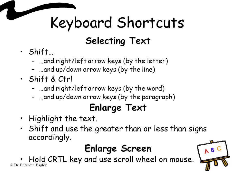 Keyboard Shortcuts Selecting Text Enlarge Text Enlarge Screen Shift…