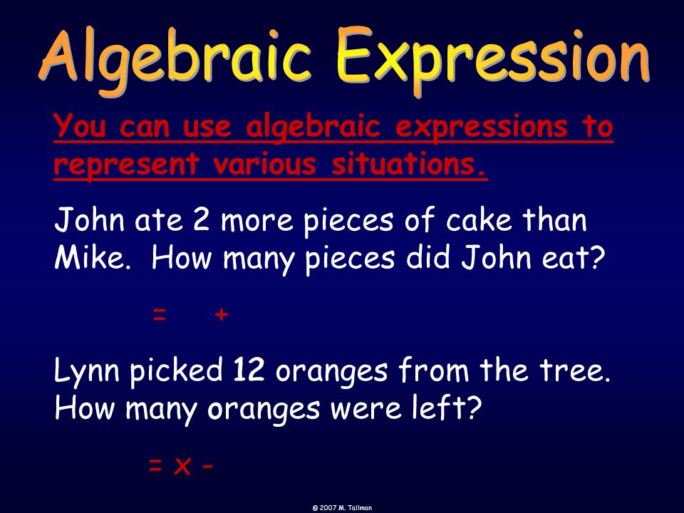 Algebraic Expression You can use algebraic expressions to represent various situations.