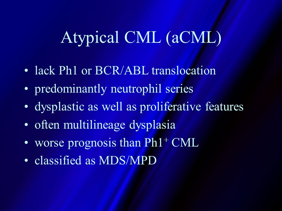 Atypical CML (aCML) lack Ph1 or BCR/ABL translocation