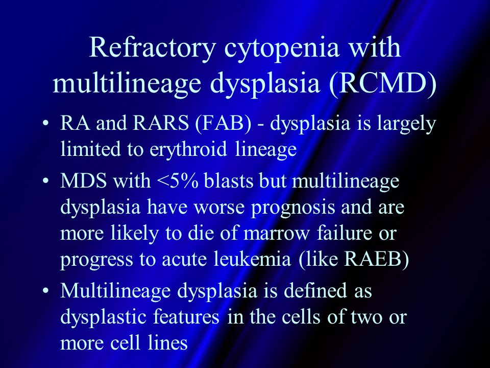 Refractory cytopenia with multilineage dysplasia (RCMD)