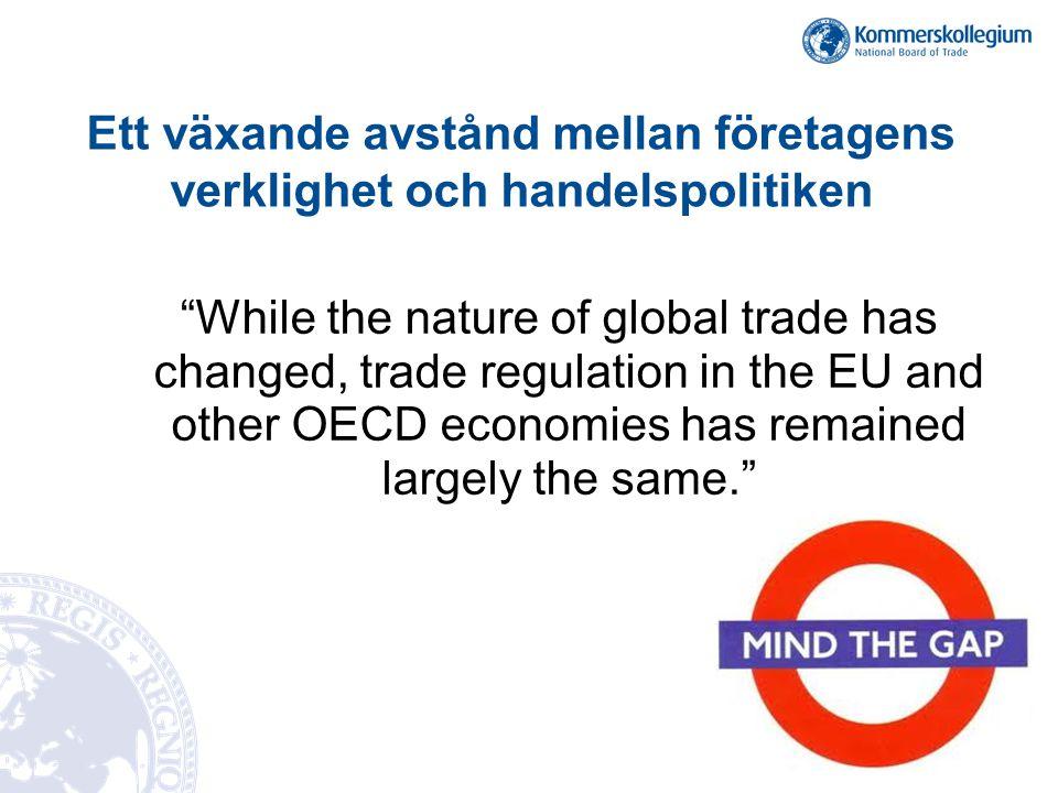 Ett växande avstånd mellan företagens verklighet och handelspolitiken