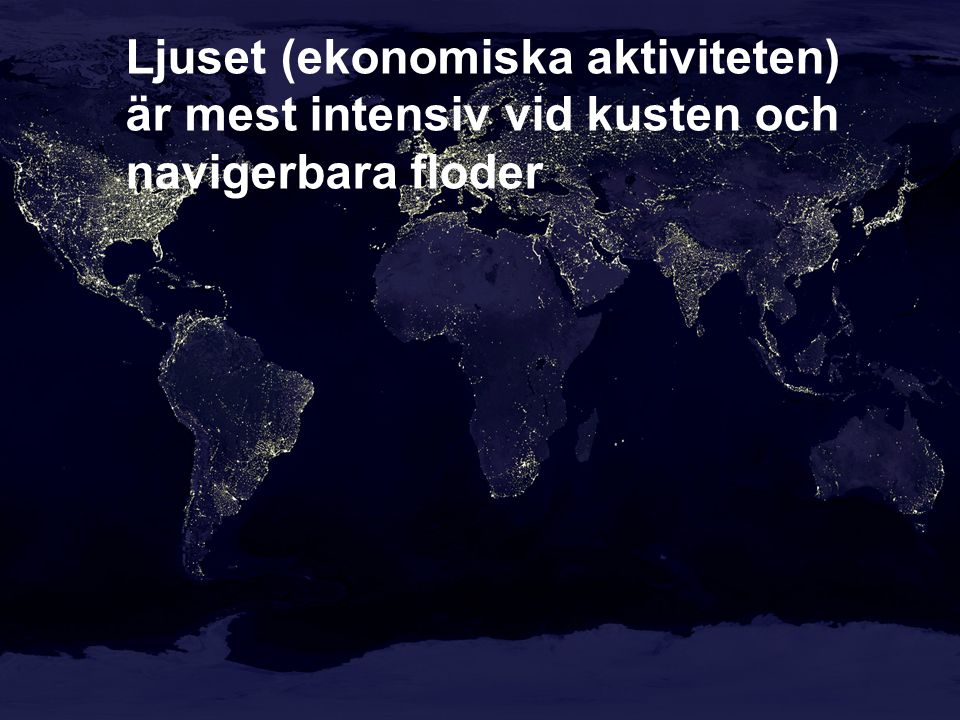 Ljuset (ekonomiska aktiviteten) är mest intensiv vid kusten och navigerbara floder