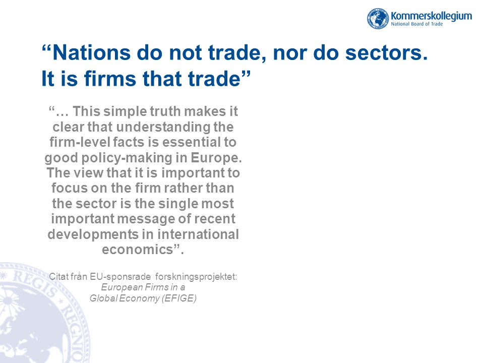 Nations do not trade, nor do sectors. It is firms that trade