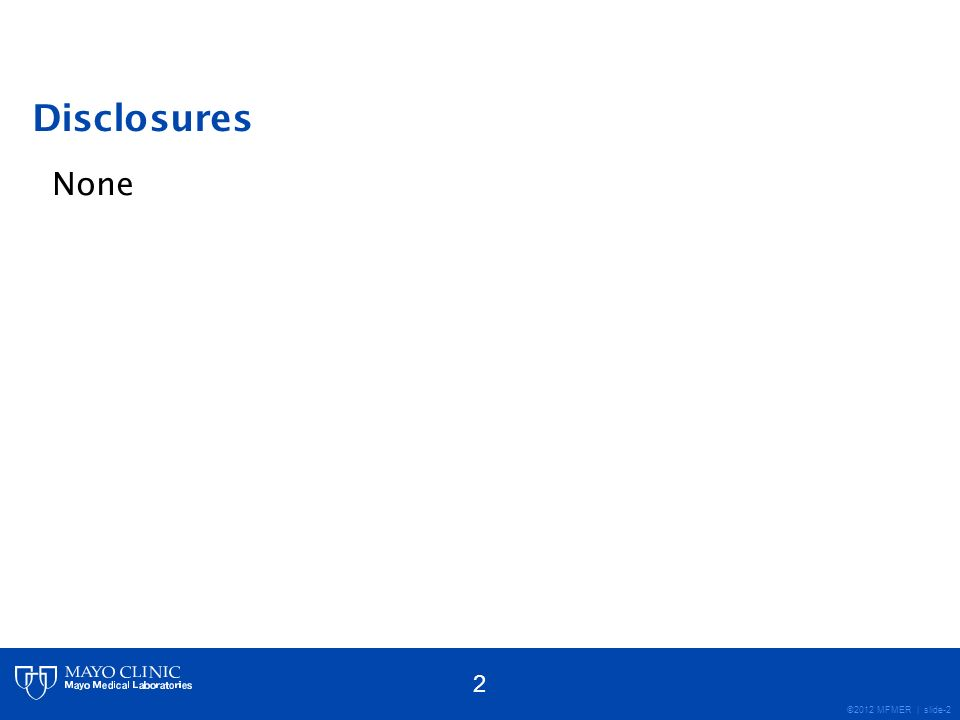 Disclosures None 2