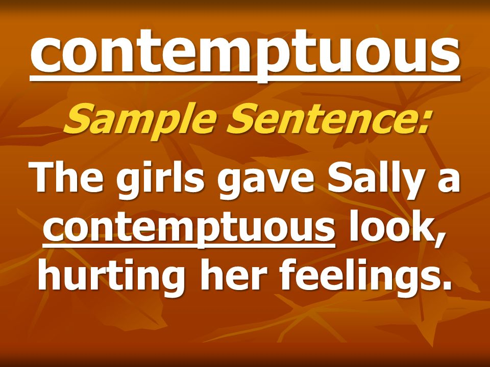 The girls gave Sally a contemptuous look, hurting her feelings.